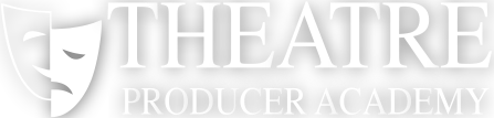 Theatre Producer Academy – how to be a producer